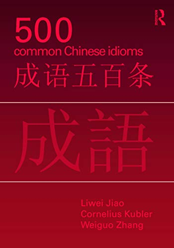 9780415776820: 500 Common Chinese Idioms: An Annotated Frequency Dictionary