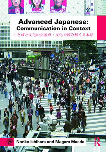 9780415777087: Advanced Japanese: Communication in Context