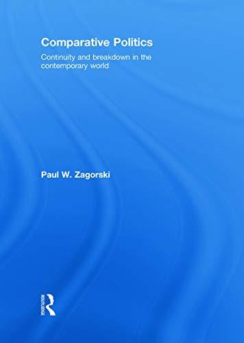9780415777285: Comparative Politics: Continuity and Breakdown in the Contemporary World