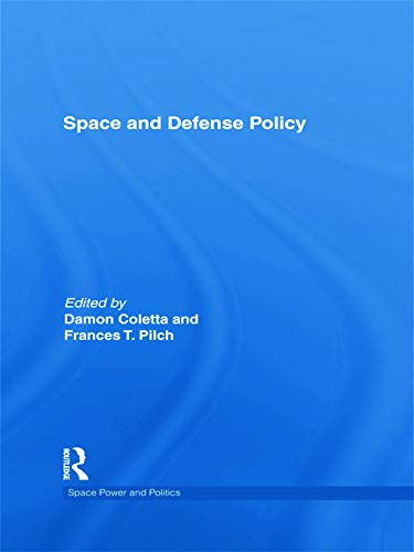 9780415777322: Space and Defense Policy (Space Power and Politics)