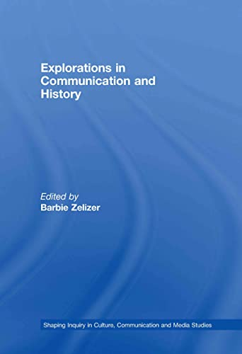 9780415777339: Explorations in Communication and History (Shaping Inquiry in Culture, Communication and Media Studies)
