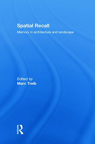 9780415777353: Spatial Recall: Memory in Architecture and Landscape
