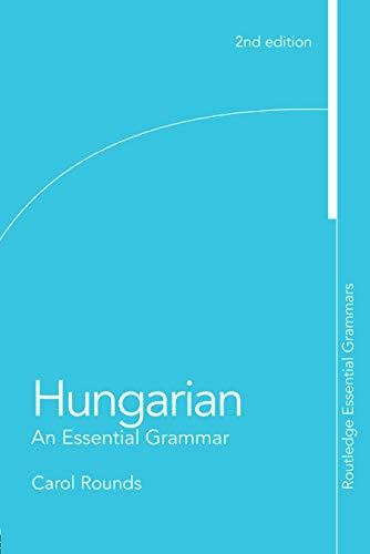 9780415777377: Hungarian: An Essential Grammar (Routledge Essential Grammars)