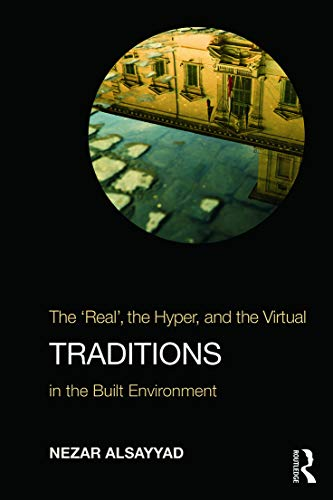 """9780415777735: Traditions: The """"Real"""", the Hyper, and the Virtual In the Built Environment"""