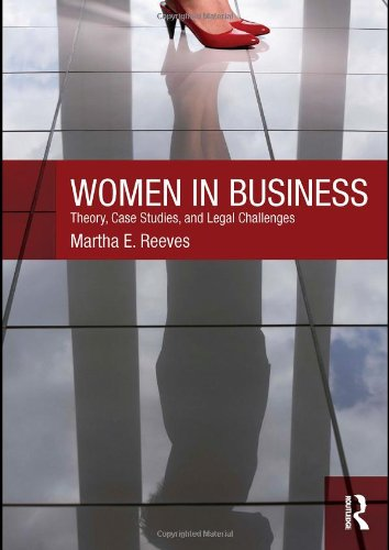9780415778039: Women in Business: Theory, Case Studies, and Legal Challenges