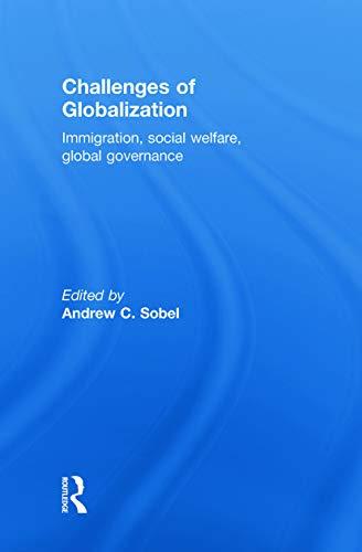 9780415778060: Challenges of Globalization: Immigration, Social Welfare, Global Governance