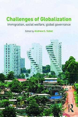 9780415778077: Challenges of Globalization: Immigration, Social Welfare, Global Governance