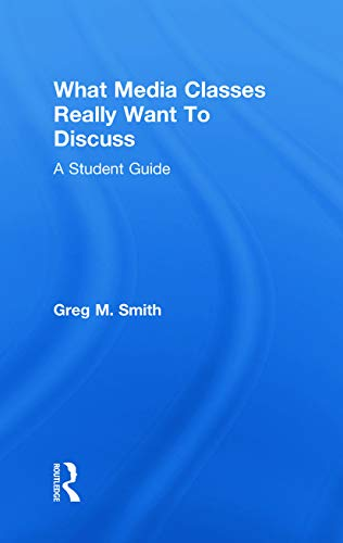 9780415778114: What Media Classes Really Want to Discuss: A Student Guide