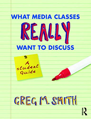 9780415778121: What Media Classes Really Want to Discuss: A Student Guide