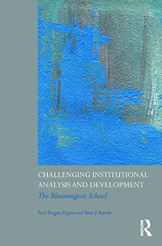 Challenging Institutional Analysis and Development: ALIGICA, PAUL DRAGOS;