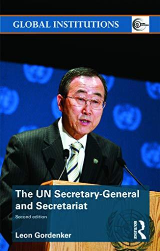 9780415778411: The UN Secretary-General and Secretariat (Global Institutions)