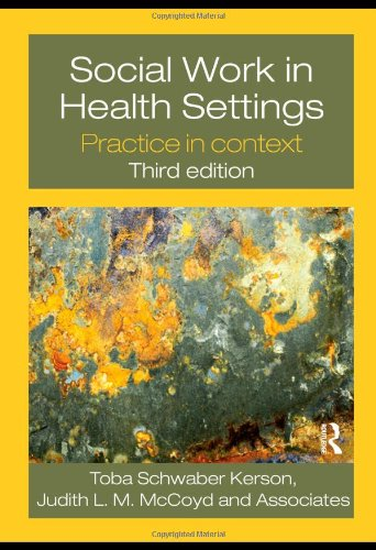 Social Work in Health Settings: Practice in Context (9780415778466) by Judith L.M. McCoyd; Toba Schwaber Kerson