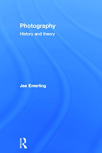 9780415778541: Photography: History and Theory