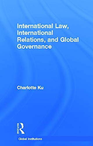 9780415778725: International Law, International Relations and Global Governance (Global Institutions)