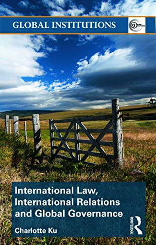 9780415778732: International Law, International Relations and Global Governance (Global Institutions)