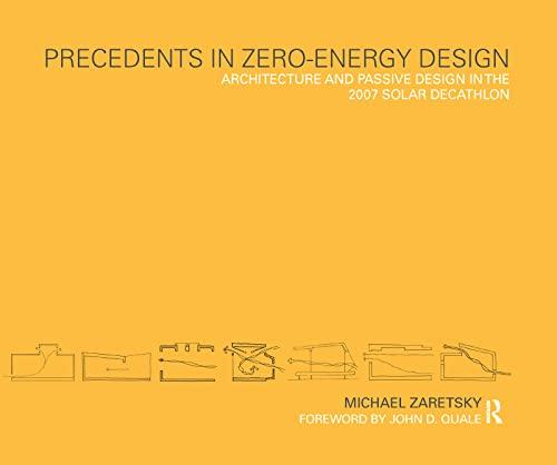 9780415778749: Precedents in Zero-Energy Design: Architecture and Passive Design in the 2007 Solar Decathlon
