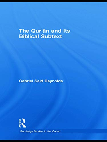 9780415778930: The Qur'an and Its Biblical Subtext (Routledge Studies in the Qur'an)