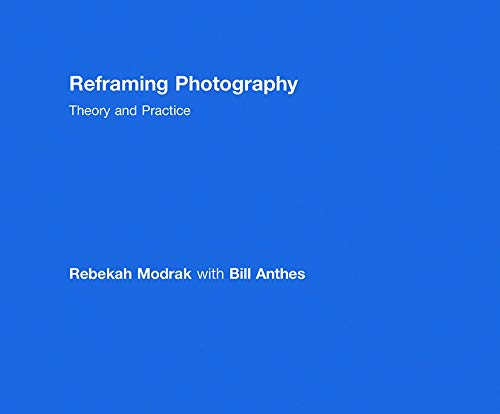 9780415779197: Reframing Photography: Theory and Practice