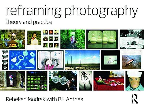 9780415779203: Reframing Photography: Theory and Practice