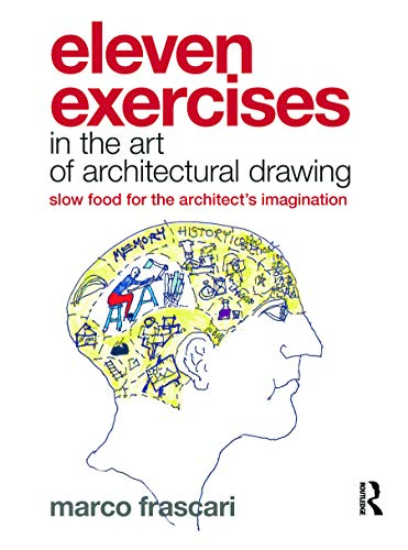9780415779258: Eleven Exercises in the Art of Architectural Drawing: Slow Food for the Architect's Imagination