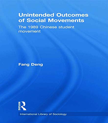 Unintended Outcomes of Social Movements: The 1989 Chinese Student Movement: Deng, Fang