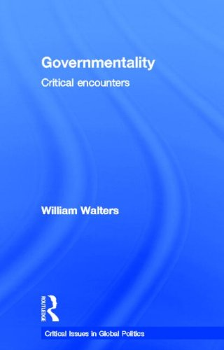 9780415779531: Governmentality: Critical Encounters (Critical Issues in Global Politics)