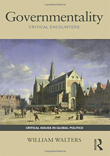 9780415779548: Governmentality: Critical Encounters (Critical Issues in Global Politics)
