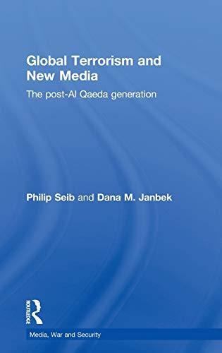 9780415779616: Global Terrorism and New Media: The Post-Al Qaeda Generation (Media, War and Security)