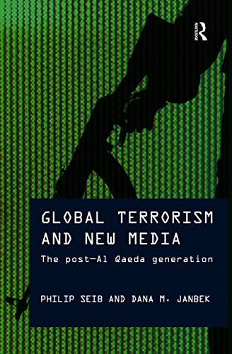 9780415779623: Global Terrorism and New Media: The Post-Al Qaeda Generation (Media, War and Security)