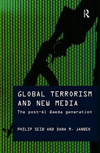 9780415779623: Global Terrorism and New Media: The Post-Al Qaeda Generation (Media, War and Security)