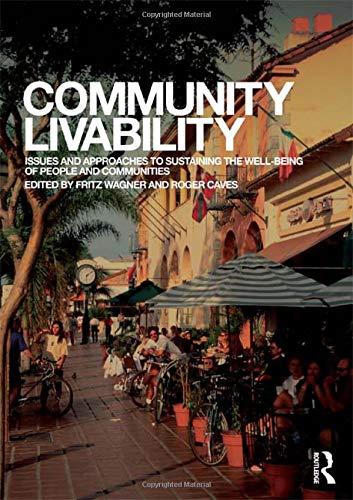 9780415779913: Community Livability: Issues and Approaches to Sustaining the Well-Being of People and Communities