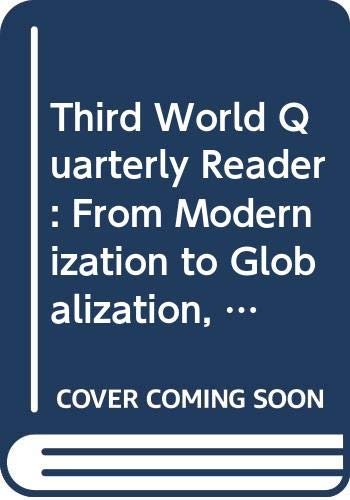 9780415780124: Third World Quarterly Reader: From Modernization to Globalization, a continuing conversation