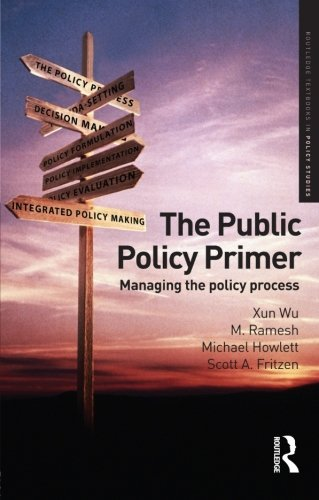 Public Policy Primer Managing the Policy Process: Ramesh, M.