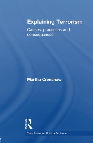 9780415780506: Explaining Terrorism: Causes, Processes and Consequences (Political Violence)