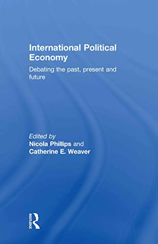 9780415780568: International Political Economy: Debating the Past, Present and Future