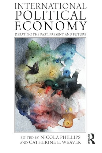 9780415780575: International Political Economy: Debating the Past, Present and Future