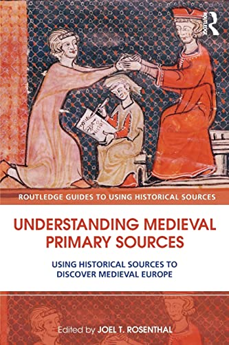 9780415780742: Understanding Medieval Primary Sources: Using Historical Sources to Discover Medieval Europe (Routledge Guides to Using Historical Sources)