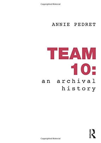 9780415780766: Team 10: An Archival History