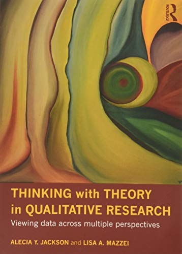 9780415781008: Thinking with Theory in Qualitative Research: Viewing Data Across Multiple Perspectives