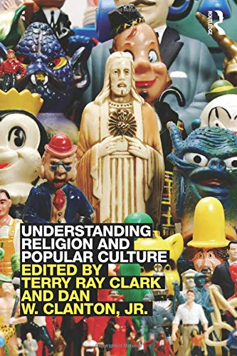 9780415781060: Understanding Religion and Popular Culture: Theories, Themes, Products and Practices