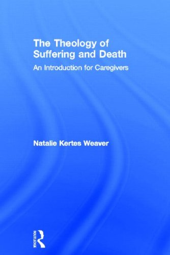 9780415781077: The Theology of Suffering and Death: An Introduction for Caregivers