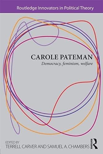 9780415781121: Carole Pateman: Democracy, Feminism, Welfare (Routledge Innovators in Political Theory)