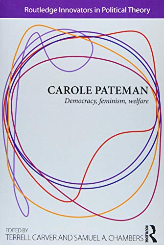 9780415781121: Carole Pateman: Democracy, Feminism, Welfare (Routledge Innovators in Political Theory)