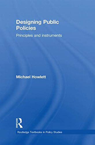 9780415781329: Designing Public Policies: Principles and Instruments (Routledge Textbooks in Policy Studies)