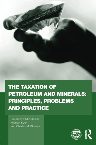 9780415781381: The Taxation of Petroleum and Minerals: Principles, Problems and Practice (Routledge Explorations in Environmental Economics)
