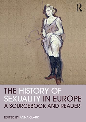 9780415781404: The History of Sexuality in Europe: A Sourcebook and Reader (Routledge Readers in History)