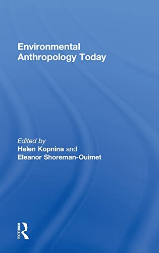 9780415781558: Environmental Anthropology Today