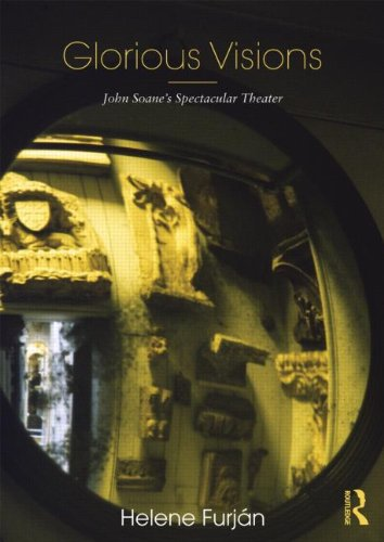 9780415781572: Glorious Visions: John Soane's Spectacular Theater