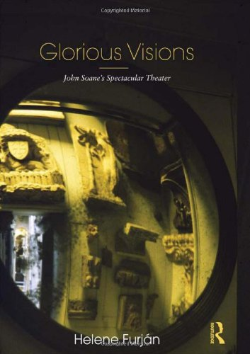 9780415781589: Glorious Visions: John Soane's Spectacular Theater