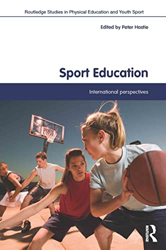 9780415781602: Sport Education: International Perspectives (Routledge Studies in Physical Education and Youth Sport)